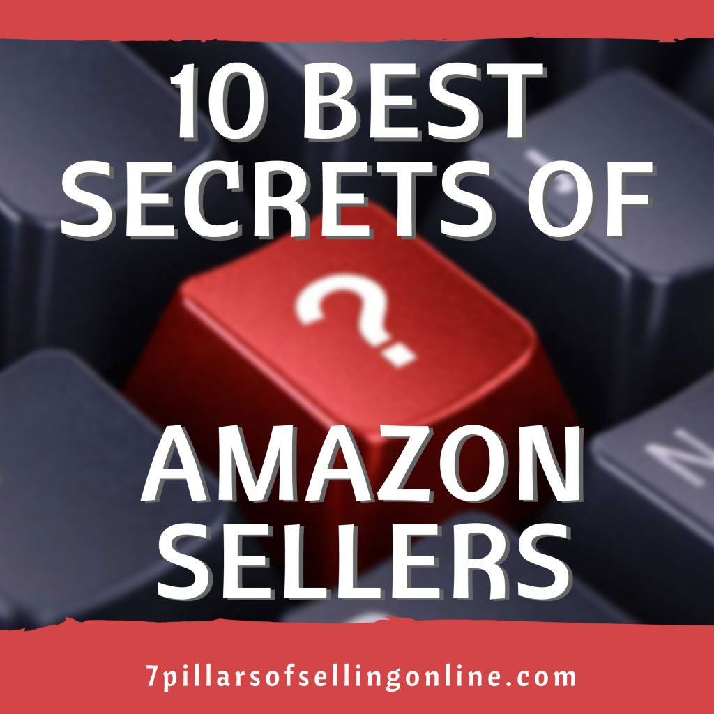 How To Sell On Amazon And Make A Living Best Kept Secrets - 10 best kept business secrets world