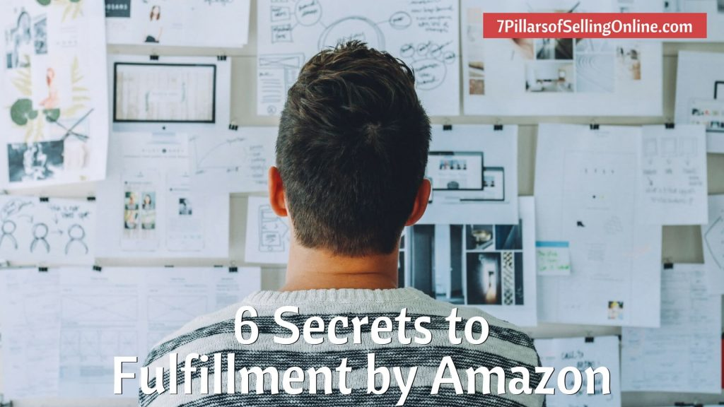 6 Secrets to Successful Fulfillment by Amazon
