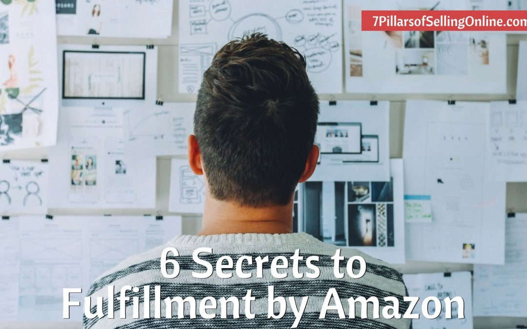 Increase Sales with the 6 Secrets of Fulfillment by Amazon